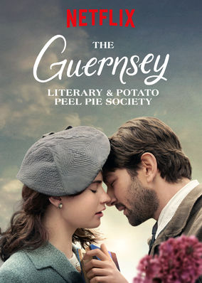 The Guernsey Literary and Potato Peel Pie Society - Netflix Canada
