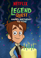 Legend Quest: Happy Birthday to You! Netflix AR (Argentina)