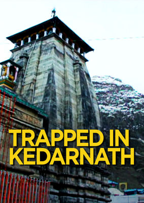Trapped in Kedarnath