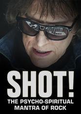 SHOT! The Psycho-Spiritual Mantra of Rock Netflix UK (United Kingdom)