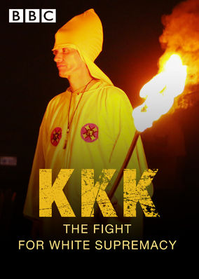 KKK: The Fight for White Supremacy