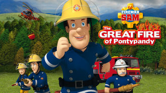 Netflix box art for Fireman Sam: The Great Fire of PontyPandy