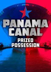 Panama Canal: Prized Possession Netflix PH (Philippines)