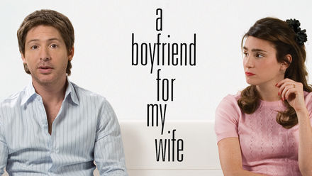 A Boyfriend for My Wife