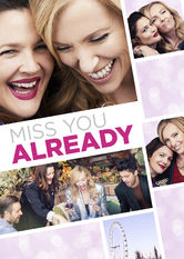 Miss You Already Netflix UK (United Kingdom)