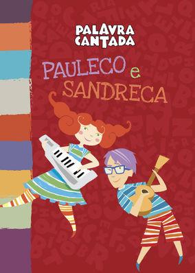 Palavra Cantada: Pauleco e Sandreca