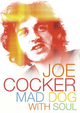 Joe Cocker: Mad Dog with Soul