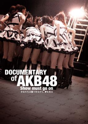 Documentary of AKB48: Show Must Go On - Season 1